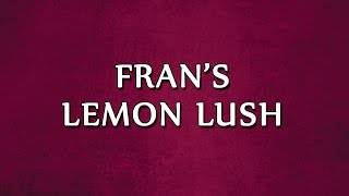 Fran's Lemon Lush | Recipes | Easy To Learn