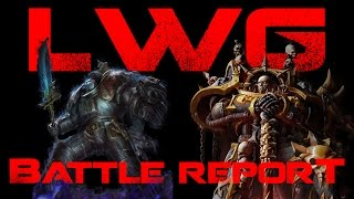 LWG - Grey Knights vs Chaos Space Marines 2k Warhammer 40k Battle Report