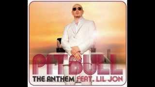 The Anthem - Pitbull Ft. Lil Jon - Classic Electro Pop