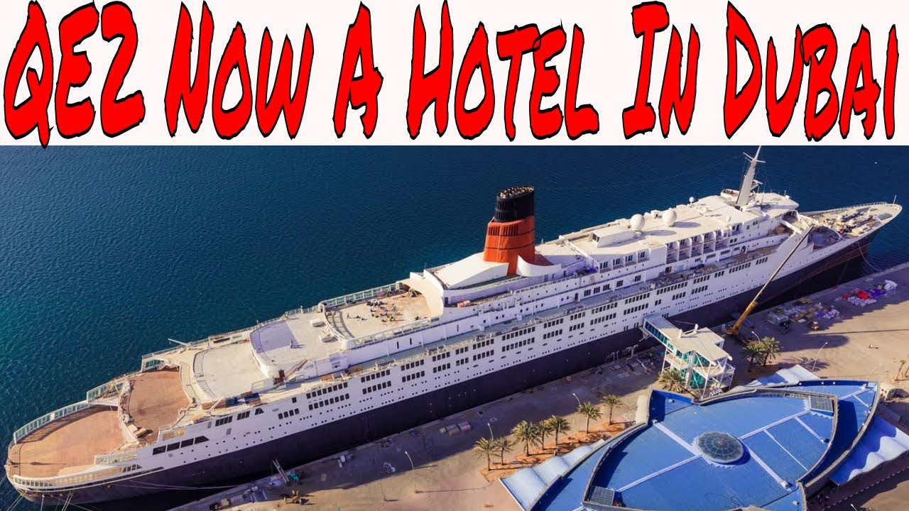 Qe2 Is Now A Floating Hotel In Dubai Uae Cruise Ship Lovers Can Now Book Rooms On The Qe2 Youtube