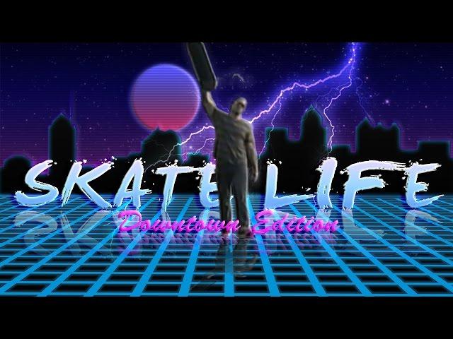 Skate Life: Downtown Edition