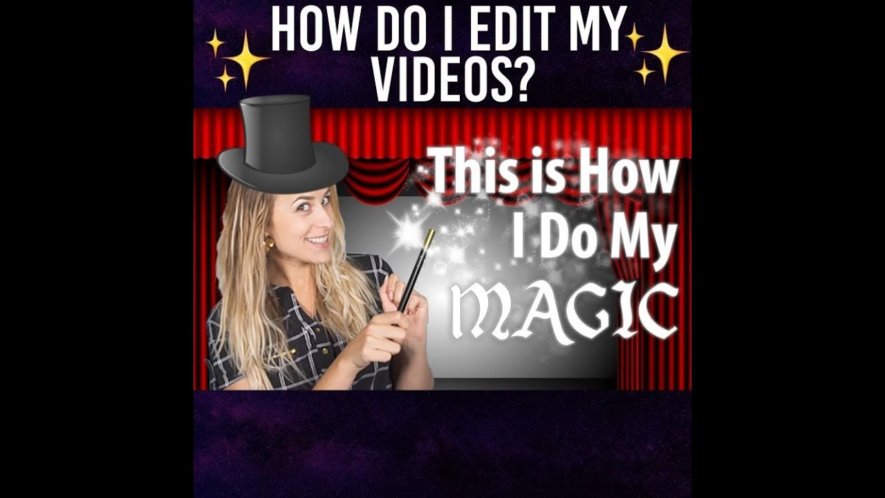 How I Edit My Videos