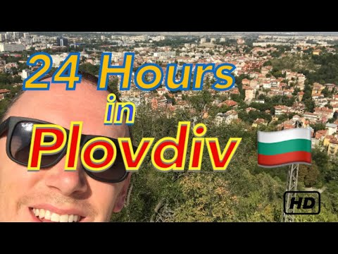 24 hours in Plovdiv - Bulgaria 🇧🇬