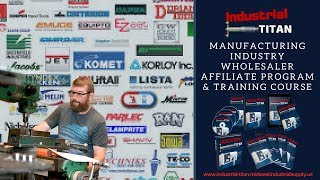 Manufacturing Wholesale Industrial Supplier Training Affiliate Program