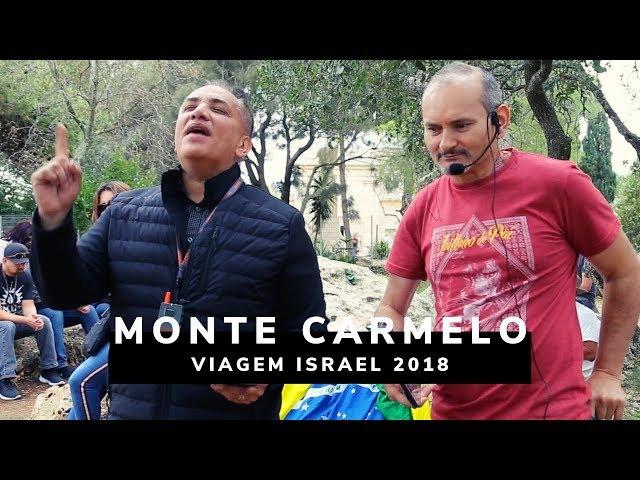 Monte Carmelo - Viagem Profética ISRAEL 2018 - Ministério Intimo do Pai