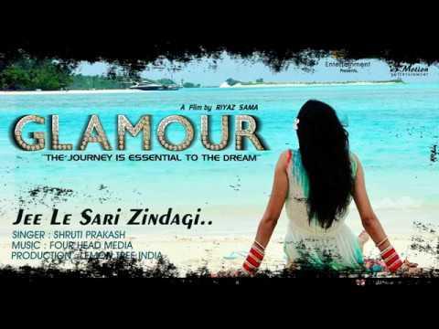 Jee Le Sari Zindagi  -  Glamour Film  |  Dhollywood & Bollywood Film 2018  [ Audio - Teaser ]