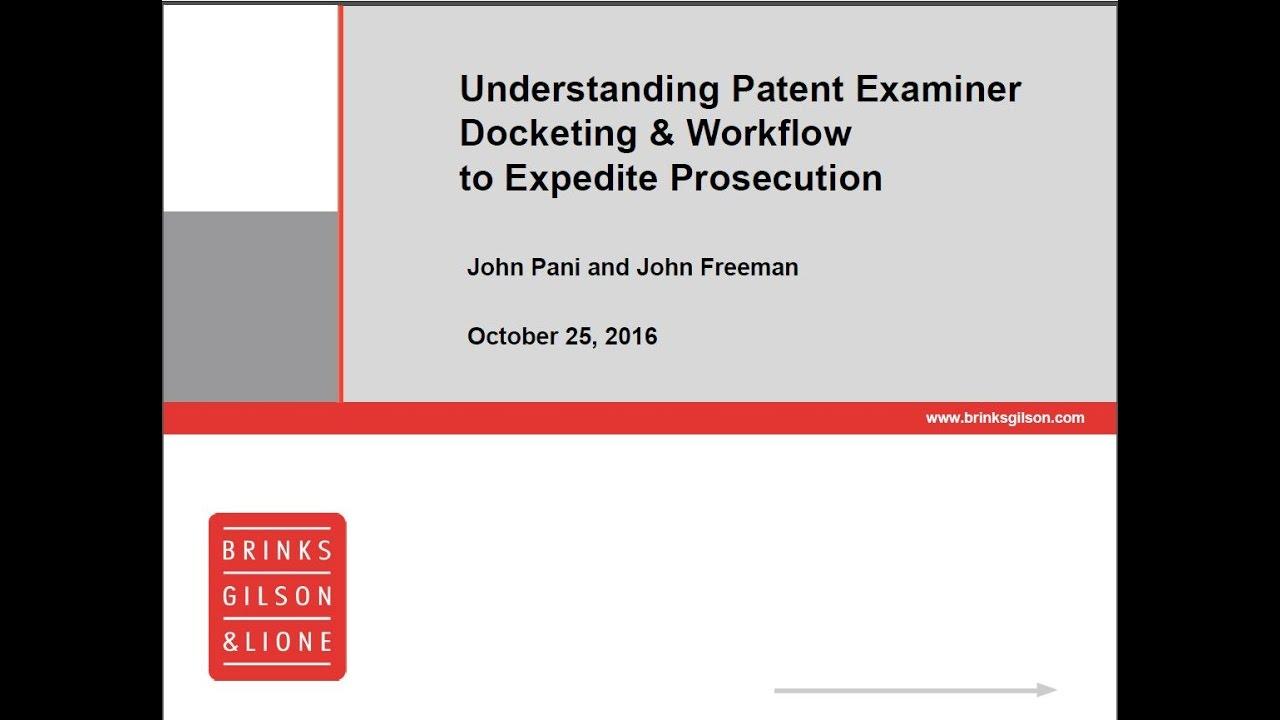 Brinks Webinar | Understanding Patent Examiner Docketing ...