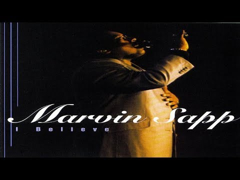 Marvin Sapp - I Believe