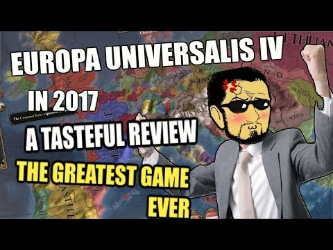Europa Universalis 4: in 2017 - A Tasteful Review