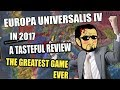 Europa Universalis 4 In 2017 A Tasteful Review mp3