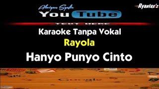 Karaoke Rayola - Hanyo Punyo Cinto