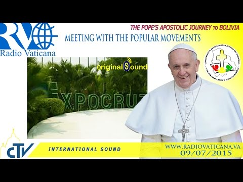 Pope Francis in Bolivia-Participation at the II World Encounter of Popular Movements
