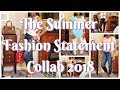 👜👗THE SUMMER FASHION STATEMENT COLLABORATION 2018👗👜