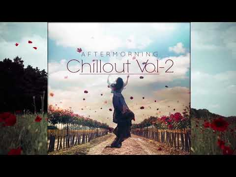 Aftermorning Chillout - Vol 2 - Bollywood