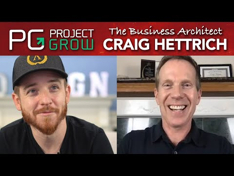 The Business Architect Craig Hettrich | Project Grow Business Mentorship Show