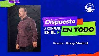 Dispuesto a confiar en Él en todo. | Con Jesús Dispuesto A Todo | Pastor Rony Madrid