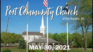 Port Community Church - Worship Service 05.30.21