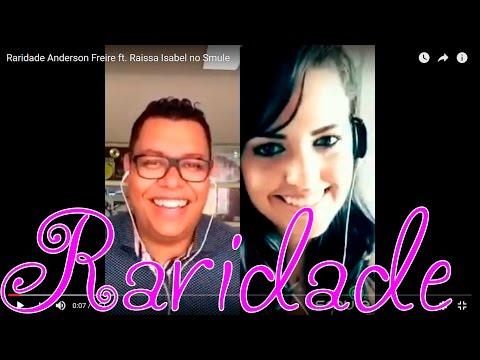Raridade Anderson Freire ft. Raissa Isabel no Smule