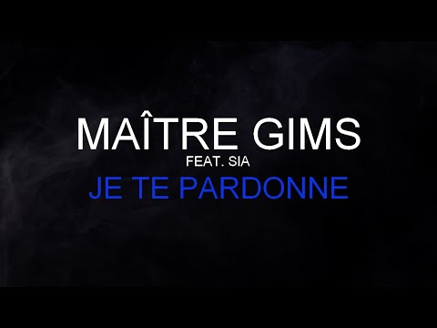 Maître Gims (Feat. Sia) - Je Te Pardonne [Paroles / Lyrics] HQ
