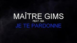 Matre Gims Feat. Sia Je Te Pardonne Paroles Lyrics HQ.mp3