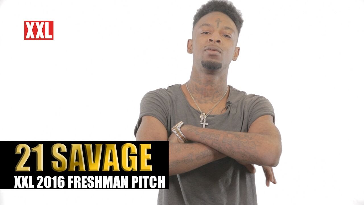 XXL Freshman 2016- 21 Savage Pitch