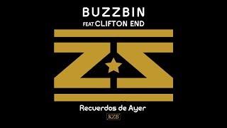 Buzzbin feat. Clifton End - Recuerdos de Ayer [Official]