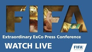 REPLAY: Extraordinary FIFA Executive Committee Meeting - Press Conference