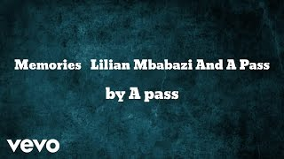 A pass - Memories (AUDIO) ft. Lilian Mbabazi