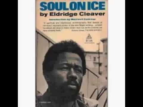 Eldridge Cleaver :Soul on Ice-Body&Mind; To all black women(audio pt 9/9)