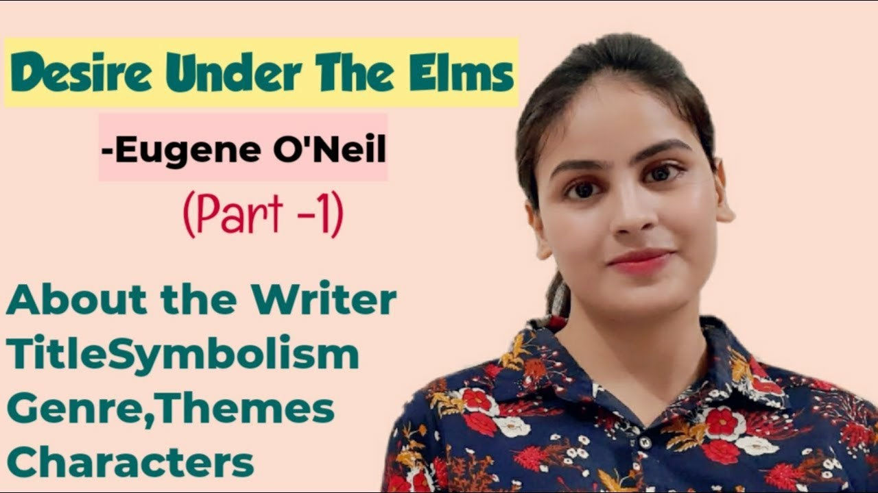 Download Desire UnderThe Elms by EugeneO'Neil Explained by Riddhika Asthana (PART-1) AmericanEng.Literature