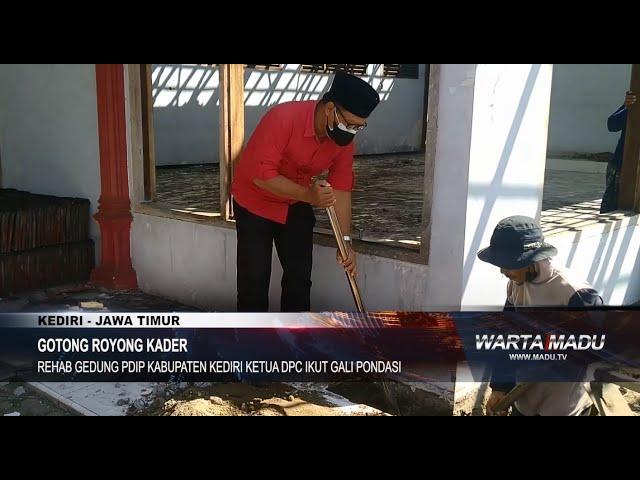 Kediri - Rehap Gedung PDIP Kabupaten Kediri Ketua DPC Ikut Gali Pondasi