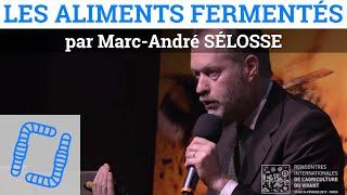 Les Aliments Fermentés - Marc-André SÉLOSSE