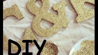 {DIY} Gold Glitter Letter