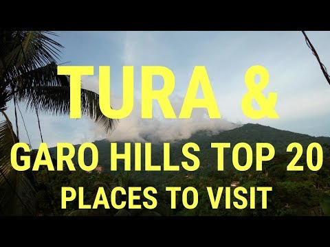Top 20 places to visit in Tura & Garo Hills