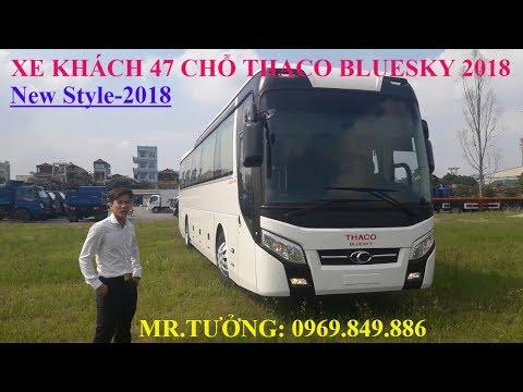 Giới thiệu XE KHÁCH 47 CHỖ THACO BLUESKY 2018. XE KHÁCH TB120S  ĐỈNH CAO MÁY 336.