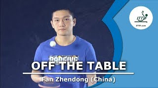 Off The Table   Fan Zhendong