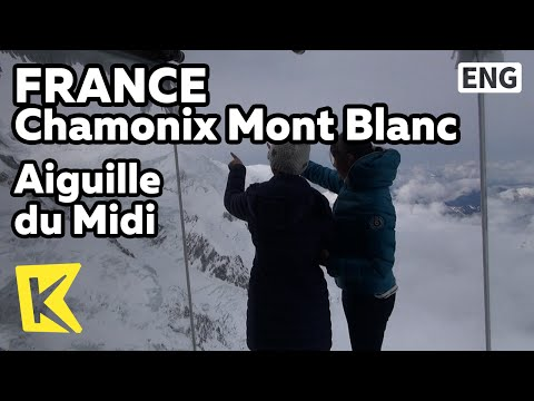 【K】France Travel-Chamonix mont Blanc[프랑스 여행-샤모니몽블랑]에귀뒤미디 전망대/Aiguille du Midi Observatory/Cable car