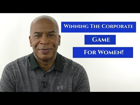 Winning In Corporate America Game For Women In 2019