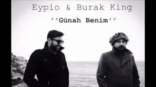 Eypio(A.P.O.) & Burak King - Günah Benim (Davul Bile Dengi Dengine) FullVersion