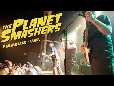 The Planet Smashers - Fabricated (Live)