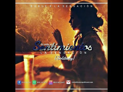 Doble R La Sensación - No Anda En Sentimientos (Solitary). Prod. NJ Beats And Ak 47 Studio.