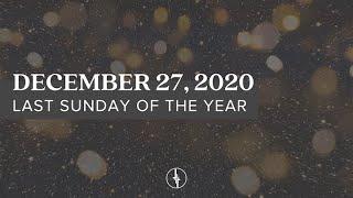 December 27, 2020 | Last Sunday of 2020 | Crossroads Christian Center, Daly City