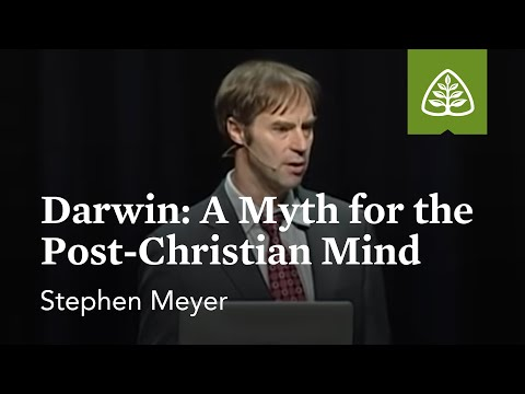 Stephen Meyer: Darwin: A Myth for the Post-Christian Mind