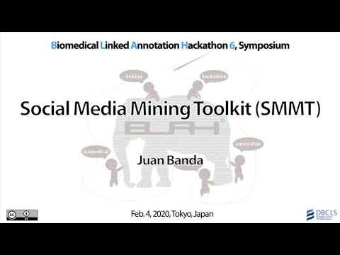 Social Media Mining Toolkit (SMMT) @ BLAH6