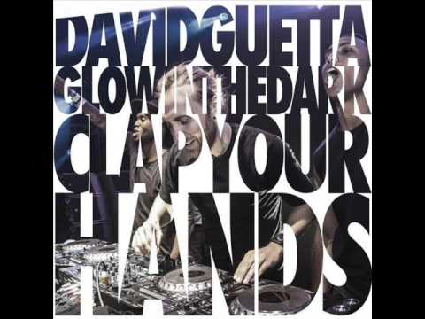 Clap Your Hands - David Guetta (Feat. Glowinthedark)