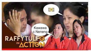 RAFFY TULFO IN ACTION: KUYA BINUNTIS ANG KANYANG NENENG PINSAN  AUNTIE NANGGAGALAITI! || REACTION VI