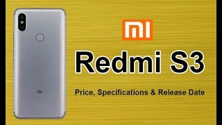 Xiaomi Redmi S3 Full Specifications, Price & Release Date