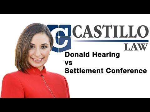 Donald Hearing vs Settlement Conference