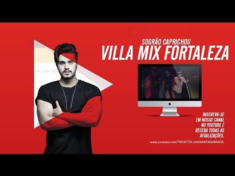 Luan Santana - Sogrão Caprichou - Villa Mix Fortaleza 1012