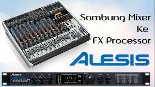 Download lagu Menyambung FX Processor Alesis Microverb ke Mixer MP3